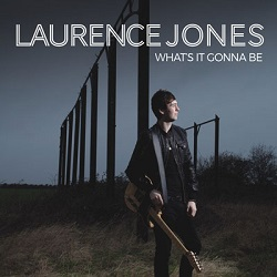 Laurence Jones Whats it gonna be
