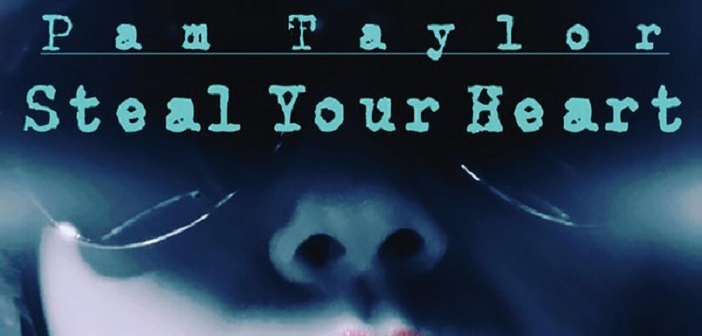 Pam Taylor – Steal Your Heart