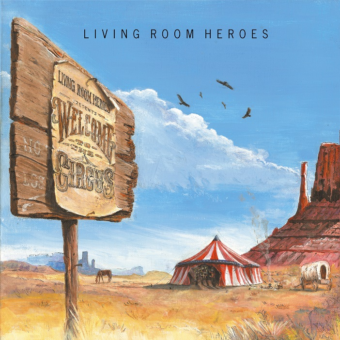Living Room Heroes - Welcome To The Circus artwork