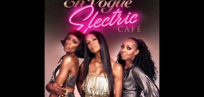 En Vogue – Electric Café