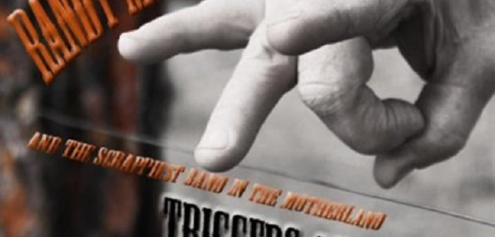 Randy McAllister and the Scrappiest Band In The Motherland – Triggers Be Trippin
