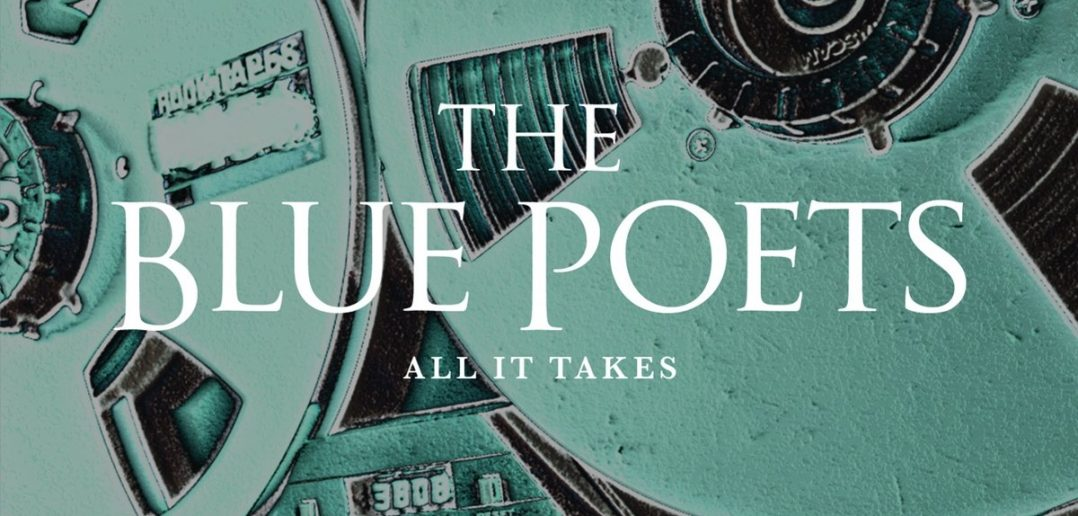 The Blue Poets – All It Takes