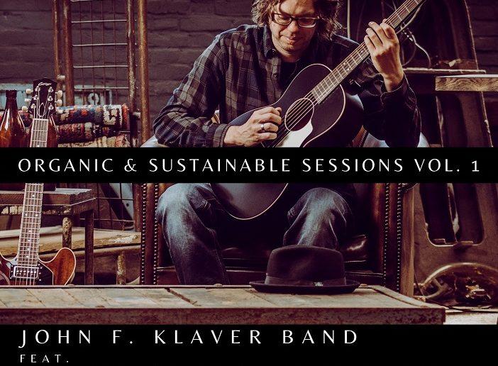 John F. Klaver Band – Organic & Sustainable Sessions vol. 1