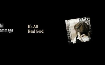 Phil Gammage – It's All Real Good