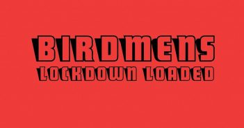 Birdmens - Lockdown Loaded