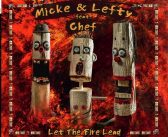 Micke & Lefty feat. Chef – Let The Fire Lead