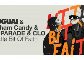 Clip-Primeur: My Parade (Graham Candy) en MOGUAI – A little bit of Faith