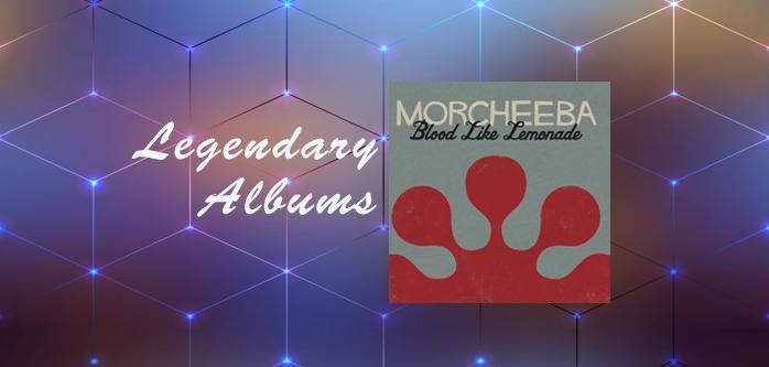 Legendary albums… Blood like Lemonade (Morcheeba)