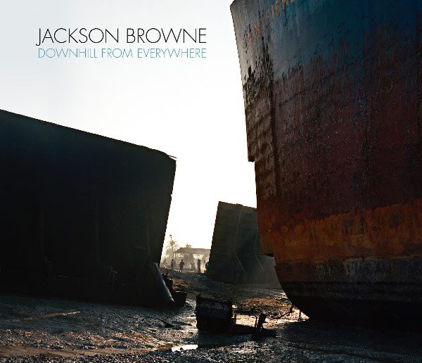 Jackson Browne - 'Downhill From Everywhere'