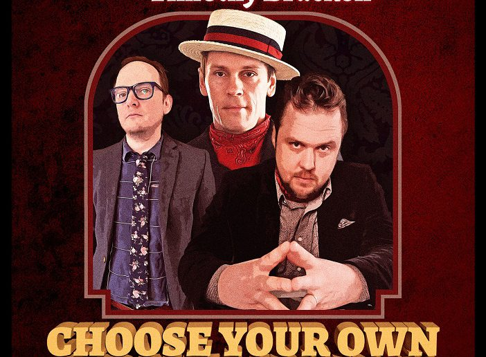 The Weber Brothers and Timothy Bracken – Choose Your Own Adventure
